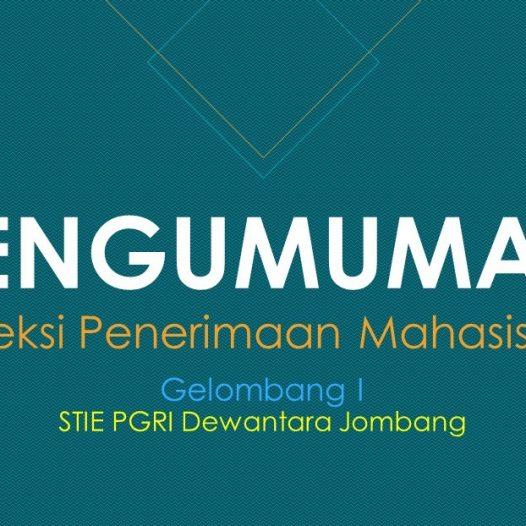 PENGUMUMAN HASIL SELEKSI PENERIMAAN MAHASISWA BARU GELOMBANG I TAHUN AKADEMIK 2020/2021
