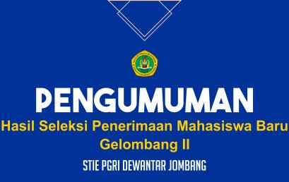 PENGUMUMAN HASIL SELEKSI PENERIMAAN MAHASISWA BARU GELOMBANG II TAHUN AKADEMIK 2020/2021