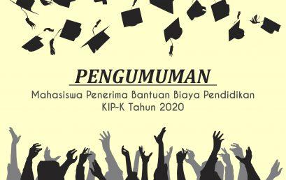 PENGUMUMAN MAHASISWA PENERIMA BANTUAN BIAYA PENDIDIKAN KIP-K TAHUN 2020